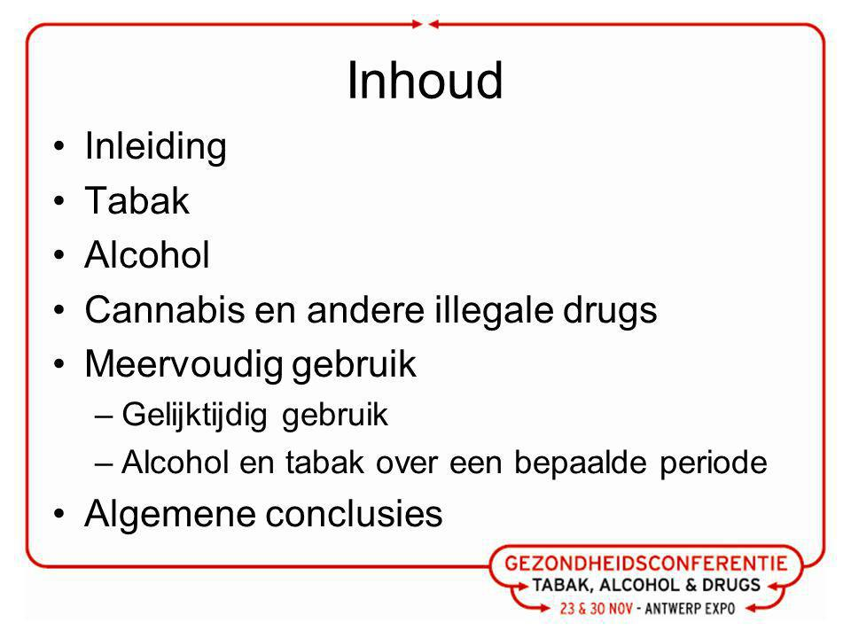 Inhoud Inleiding Tabak Alcohol Cannabis en andere illegale drugs