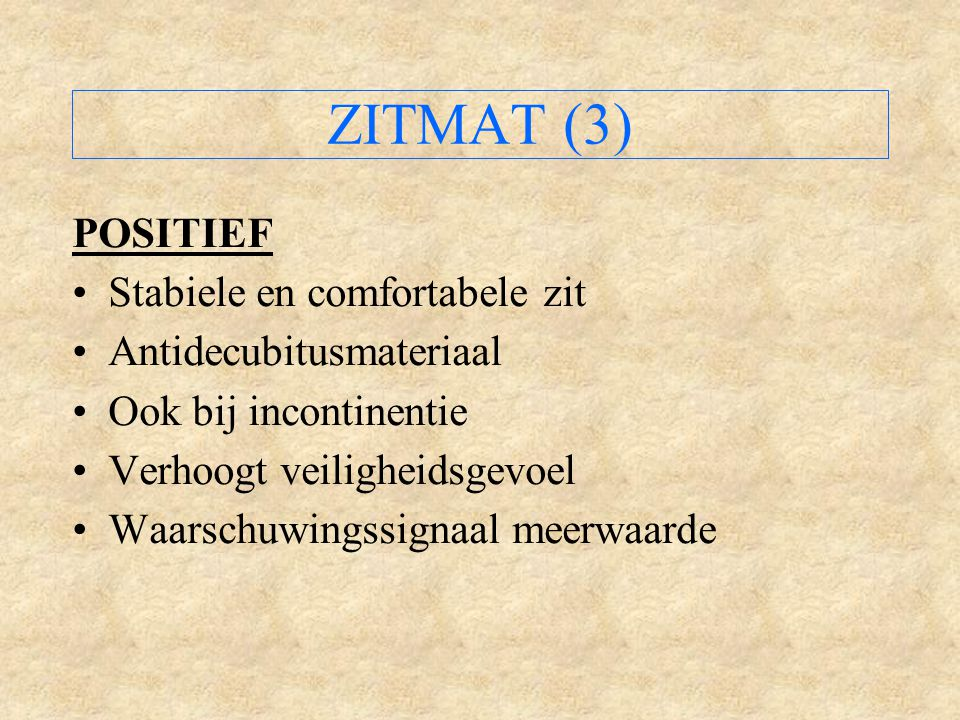 ZITMAT (3) POSITIEF Stabiele en comfortabele zit