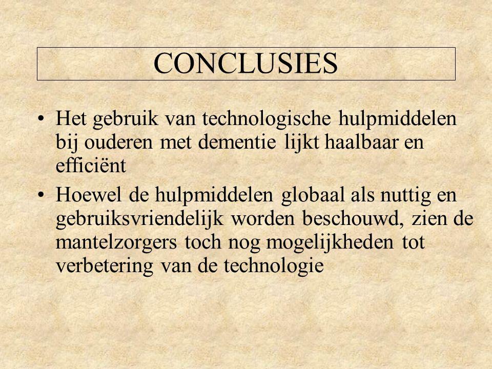 CONCLUSIES Het gebruik van technologische hulpmiddelen bij ouderen met dementie lijkt haalbaar en efficiënt.