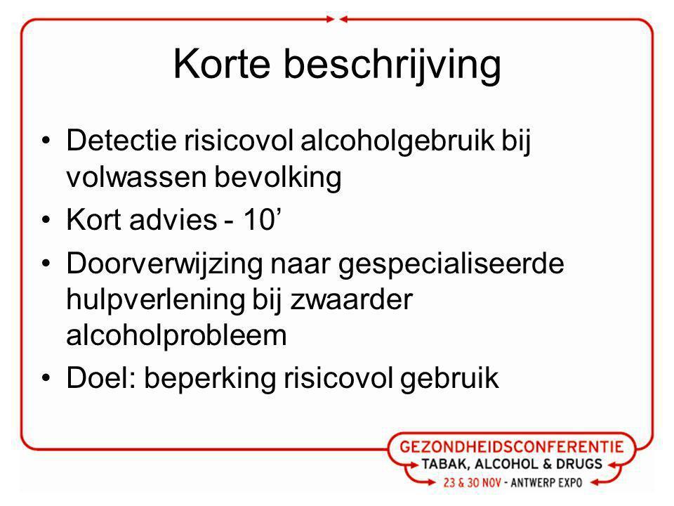 Korte beschrijving Detectie risicovol alcoholgebruik bij volwassen bevolking. Kort advies - 10'