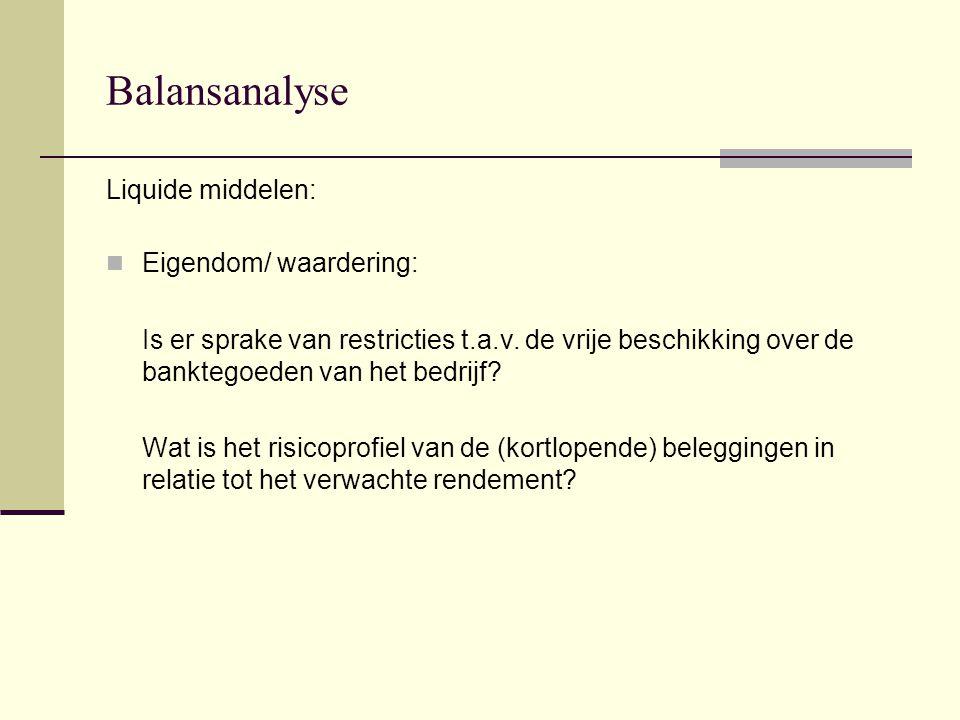 Balansanalyse Liquide middelen: Eigendom/ waardering: