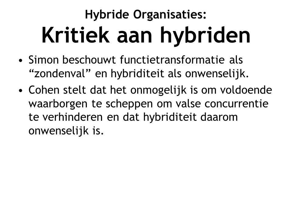 Hybride Organisaties: Kritiek aan hybriden