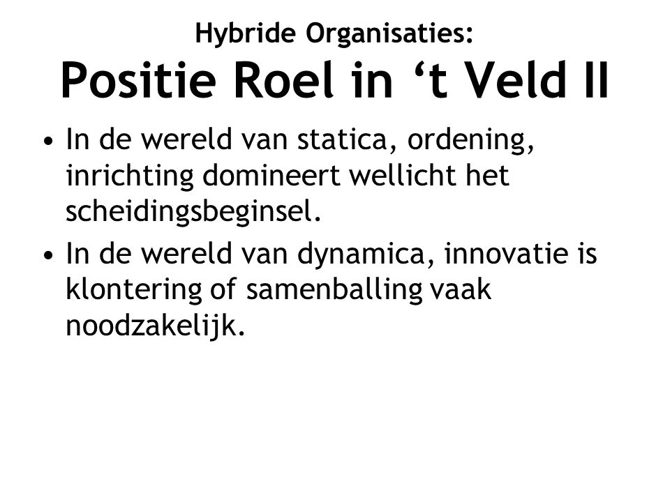 Hybride Organisaties: Positie Roel in 't Veld II