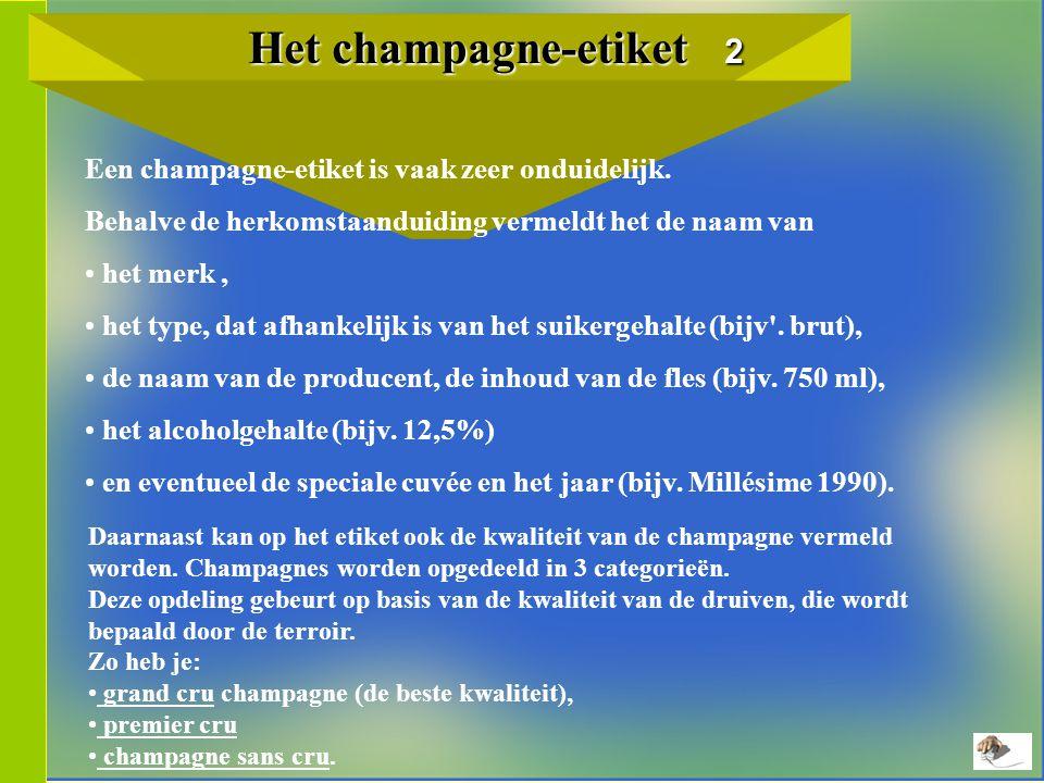 Het champagne-etiket 2 Een champagne-etiket is vaak zeer onduidelijk.