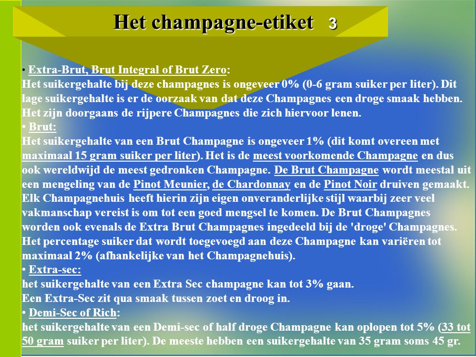 Het champagne-etiket 3 Extra-Brut, Brut Integral of Brut Zero:
