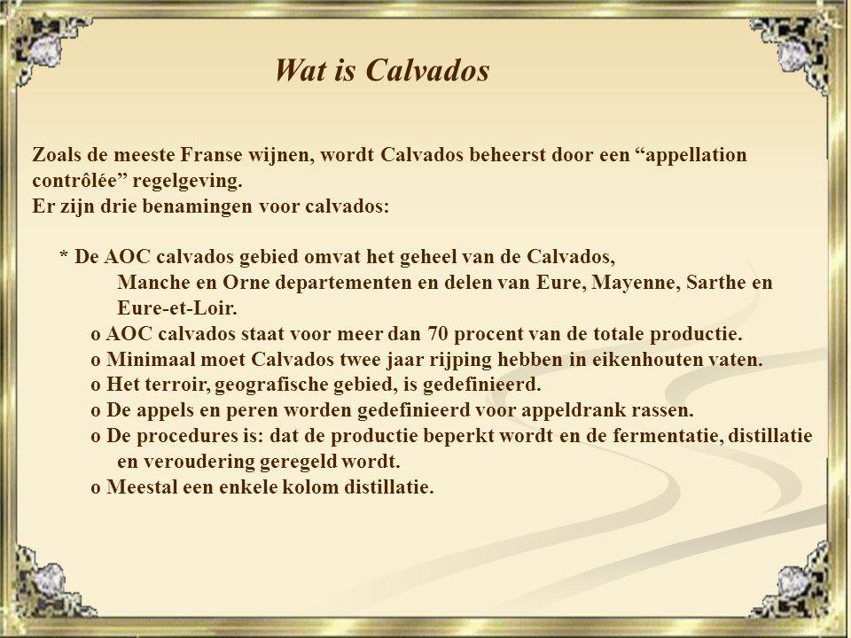 Wat is Calvados Zoals de meeste Franse wijnen, wordt Calvados beheerst door een appellation contrôlée regelgeving.
