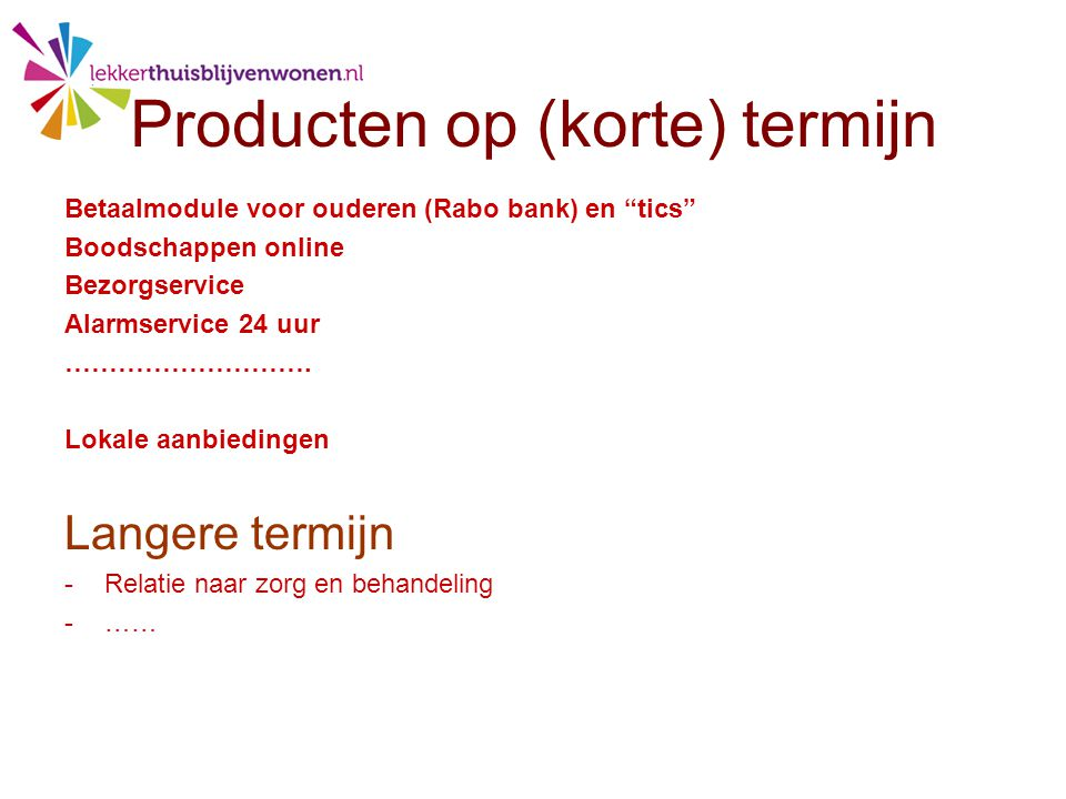 Producten op (korte) termijn