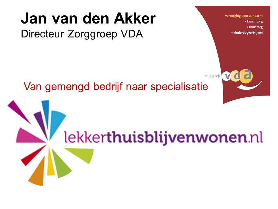 Jan van den Akker Directeur Zorggroep VDA