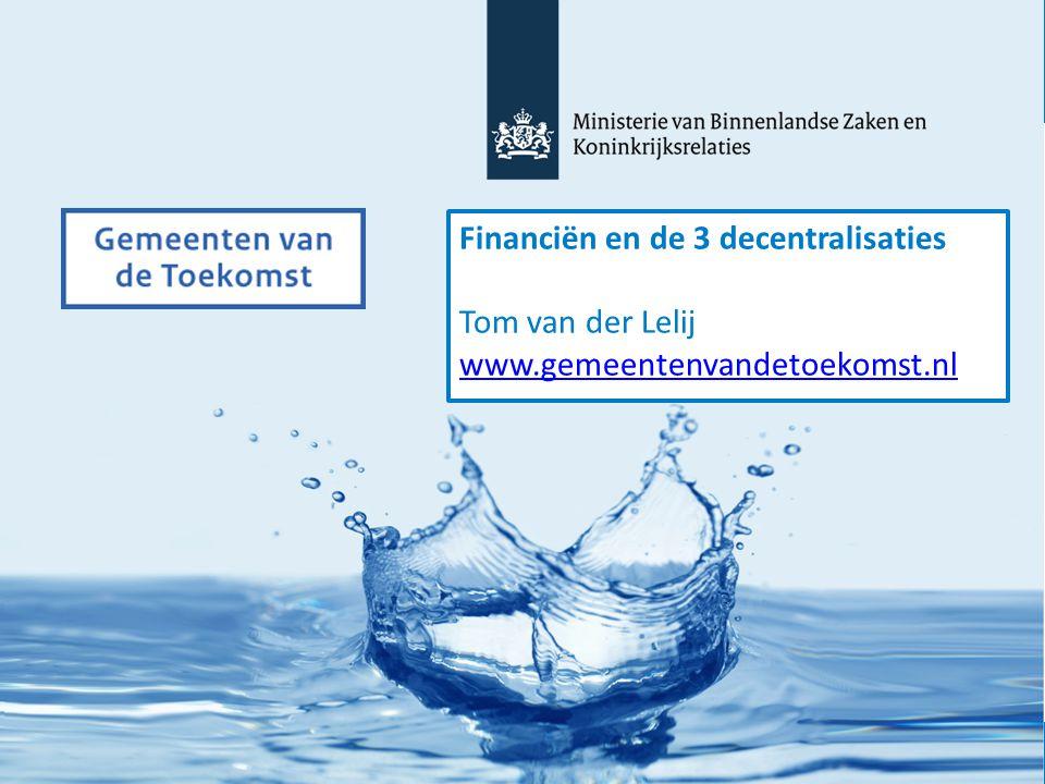 Financiën en de 3 decentralisaties Tom van der Lelij www