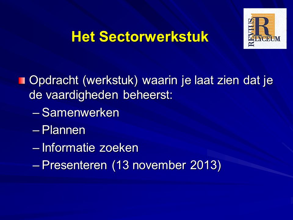 Het Sectorwerkstuk Opdracht (werkstuk) waarin je laat zien dat je de vaardigheden beheerst: Samenwerken.