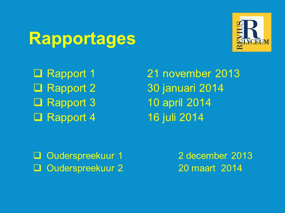 Rapportages Rapport 1 21 november 2013 Rapport 2 30 januari 2014