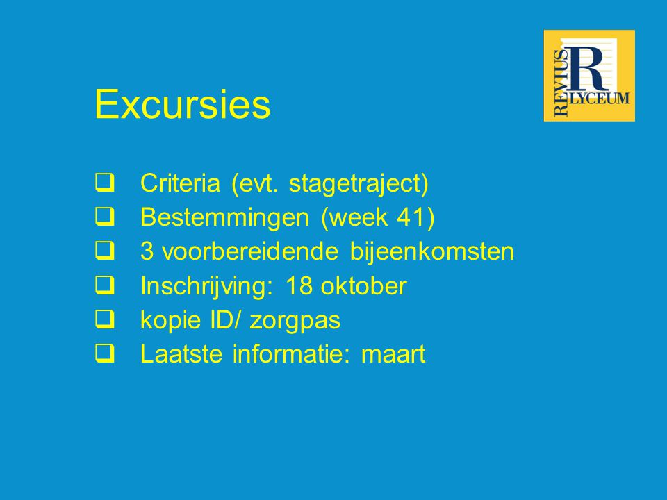 Excursies Criteria (evt. stagetraject) Bestemmingen (week 41)