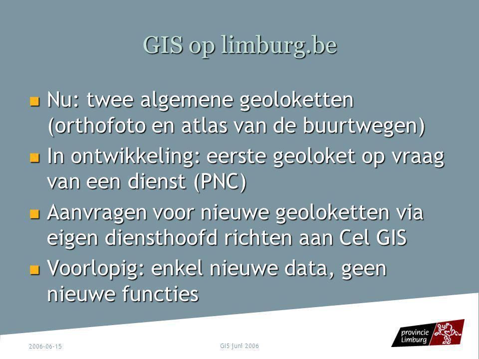 GIS op limburg.be Nu: twee algemene geoloketten (orthofoto en atlas van de buurtwegen)