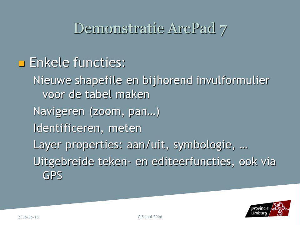 Demonstratie ArcPad 7 Enkele functies: