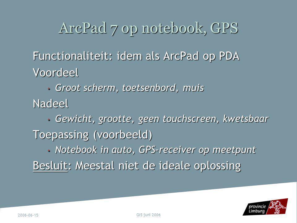 ArcPad 7 op notebook, GPS Functionaliteit: idem als ArcPad op PDA