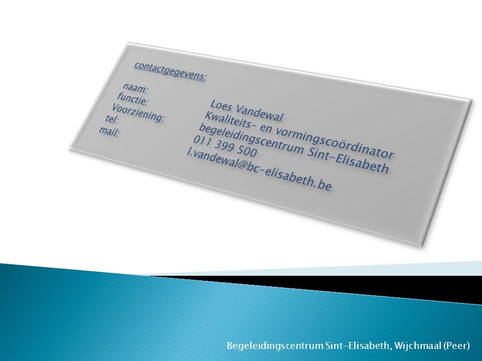 contactgegevens: naam: Loes Vandewal functie: Kwaliteits- en vormingscoördinator.