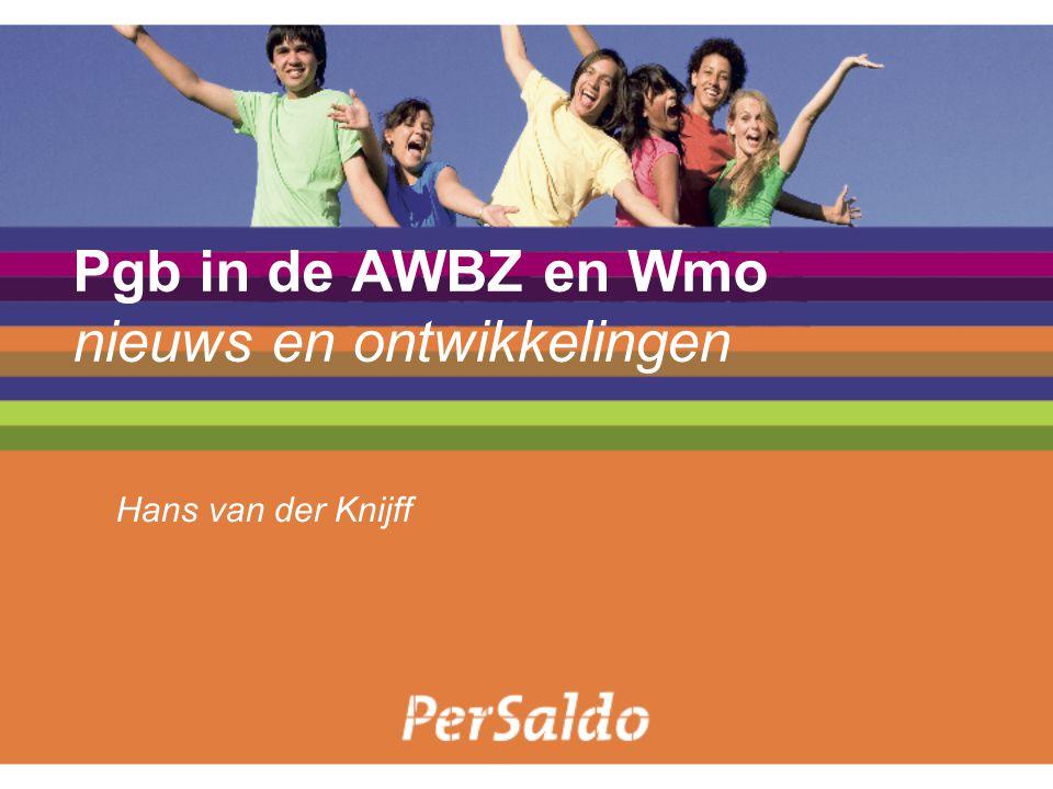 Pgb in de AWBZ en Wmo nieuws en ontwikkelingen