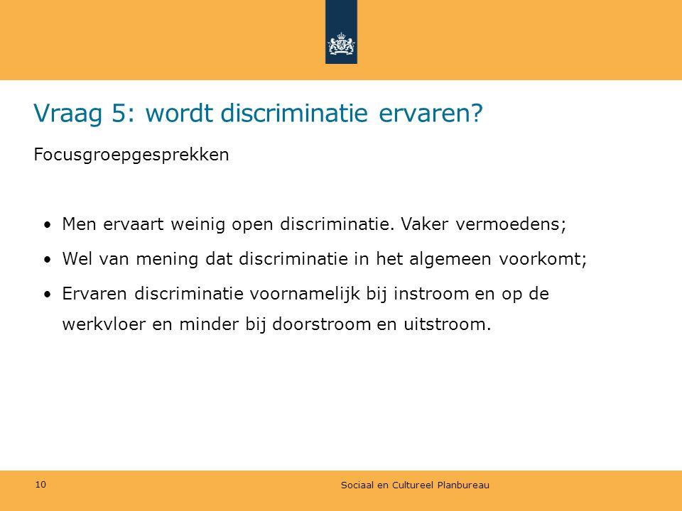 Vraag 5: wordt discriminatie ervaren