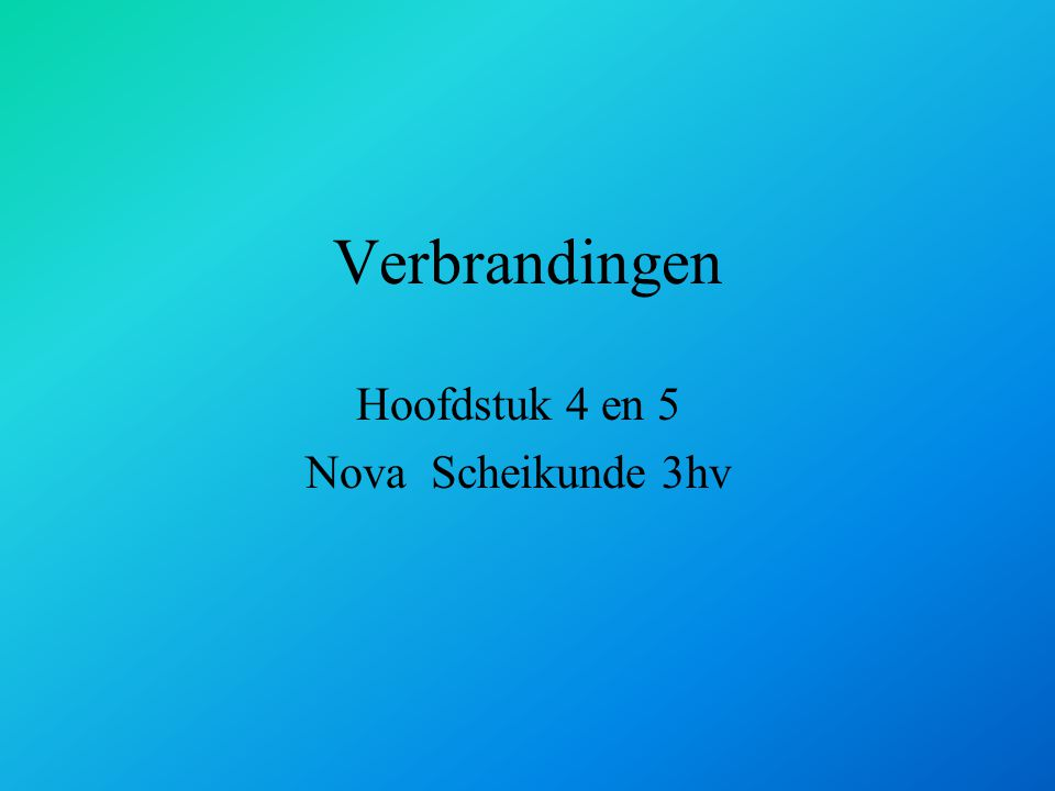 Hoofdstuk 4 en 5 Nova Scheikunde 3hv