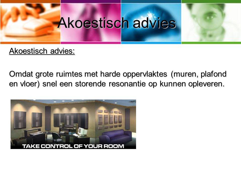 Akoestisch advies Akoestisch advies: