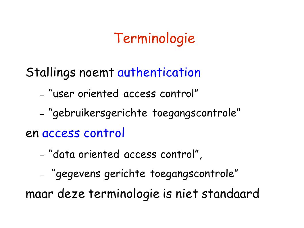 Terminologie Stallings noemt authentication en access control