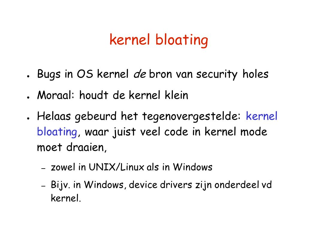 kernel bloating Bugs in OS kernel de bron van security holes