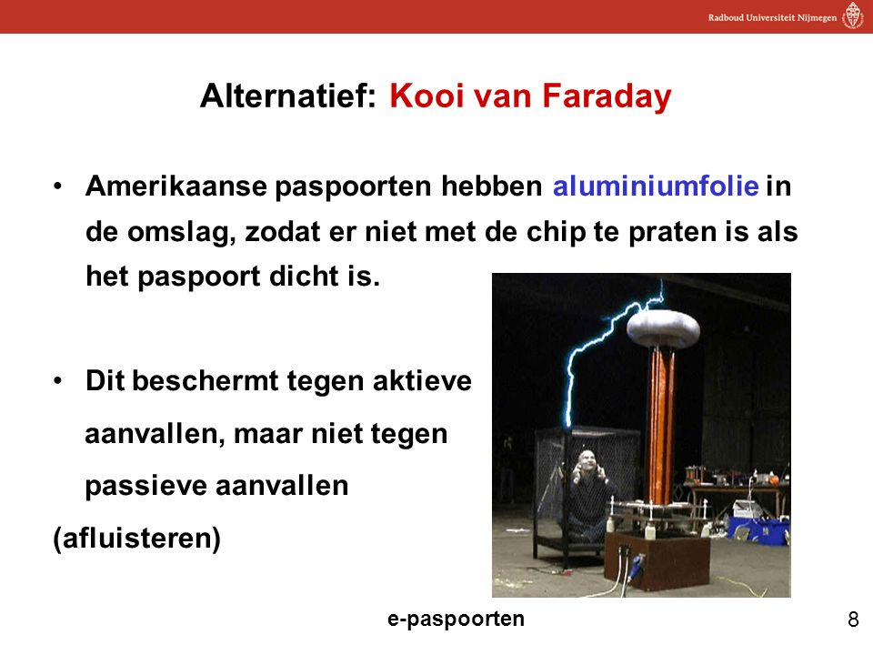 Alternatief: Kooi van Faraday
