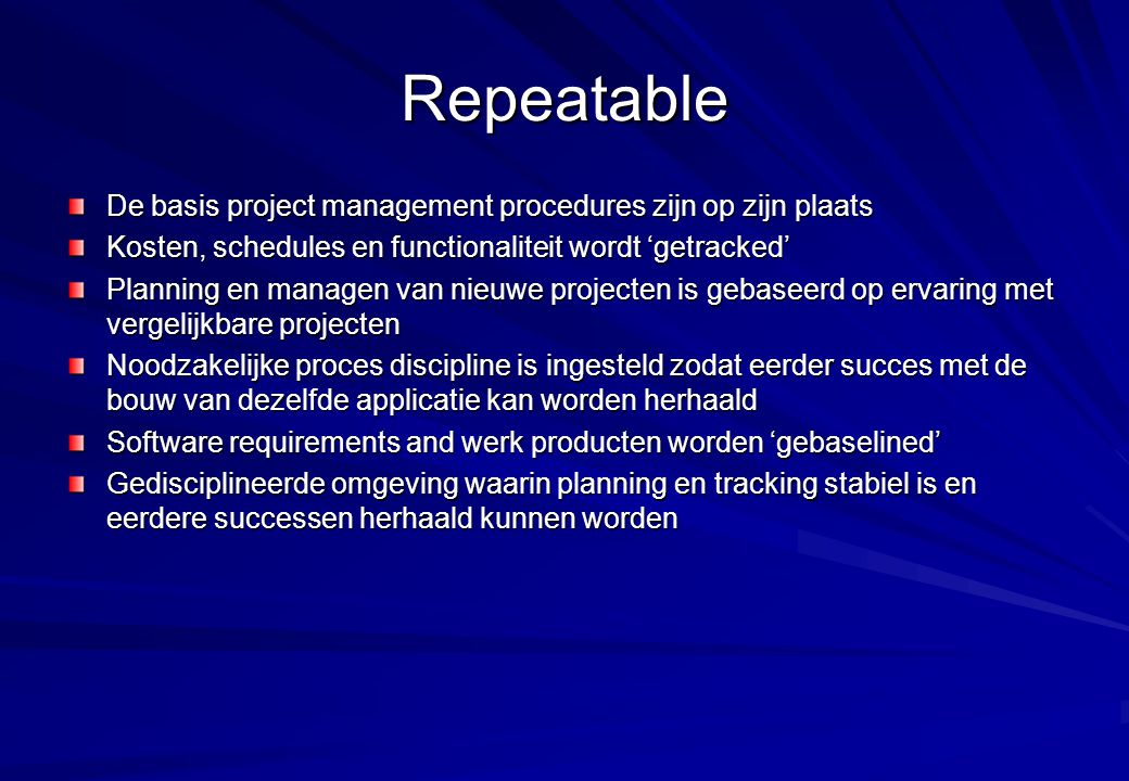 Repeatable De basis project management procedures zijn op zijn plaats