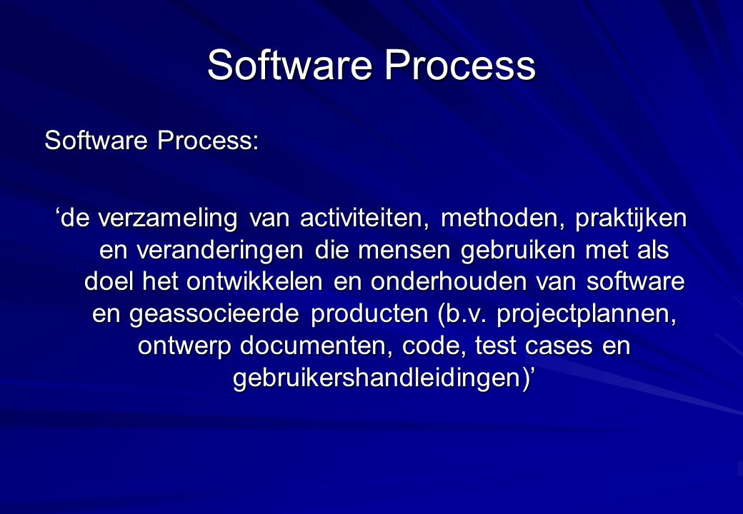 Software Process Software Process: