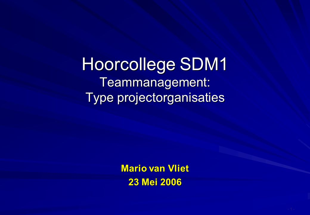 Hoorcollege SDM1 Teammanagement: Type projectorganisaties
