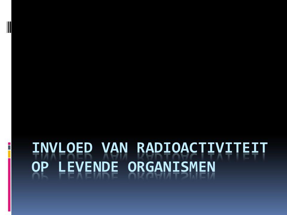 Invloed van radioactiviteit op levende organismen