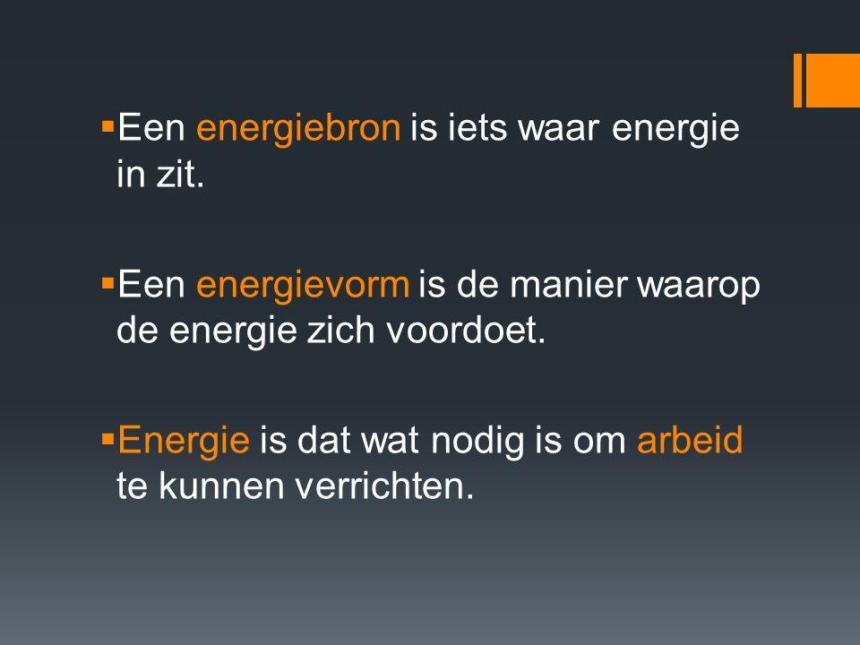 Een energiebron is iets waar energie in zit.