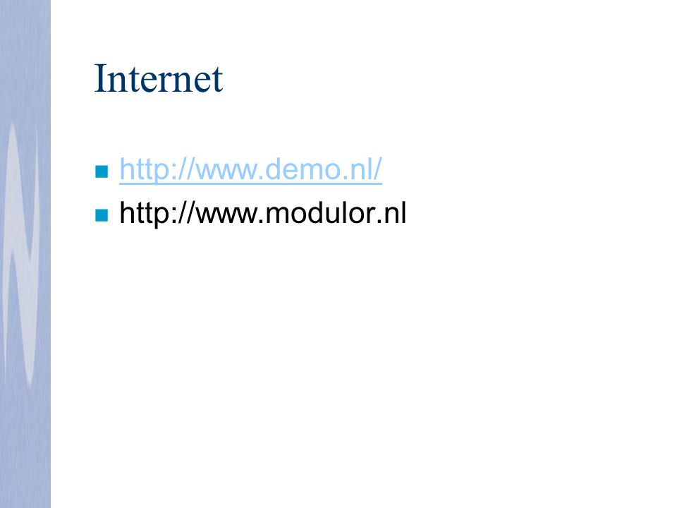 Internet http://www.demo.nl/ http://www.modulor.nl