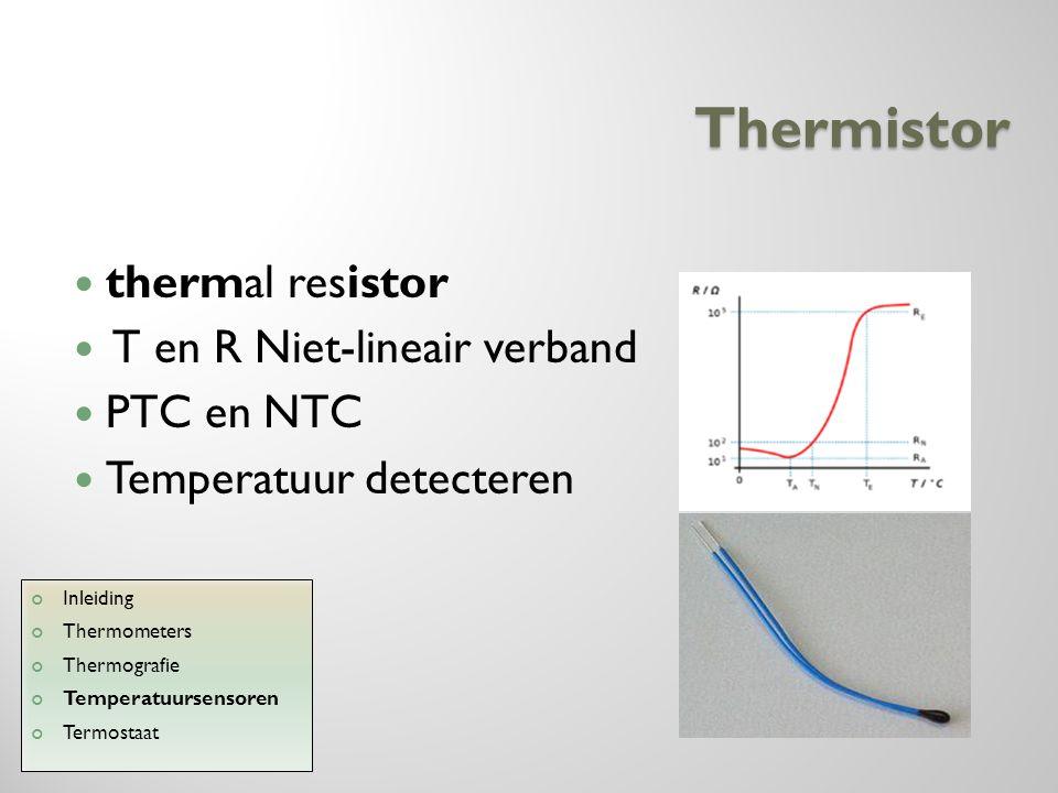 Thermistor thermal resistor T en R Niet-lineair verband PTC en NTC