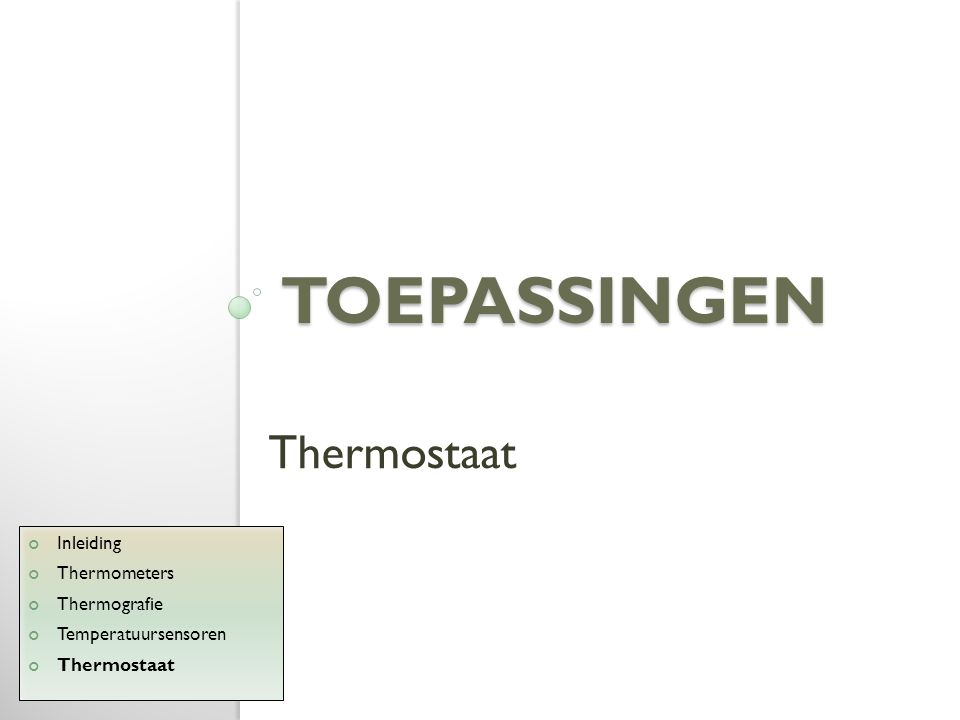 toepassingen Thermostaat Inleiding Thermometers Thermografie
