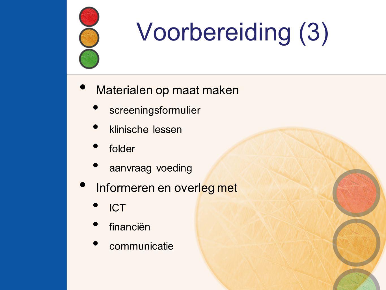 Voorbereiding (3) Materialen op maat maken Informeren en overleg met