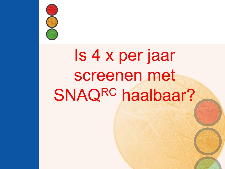 Is 4 x per jaar screenen met SNAQRC haalbaar