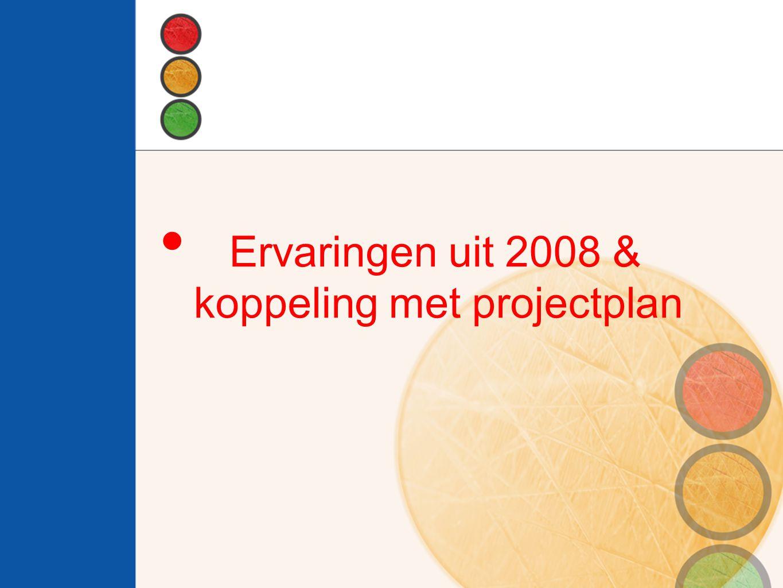 Ervaringen uit 2008 & koppeling met projectplan