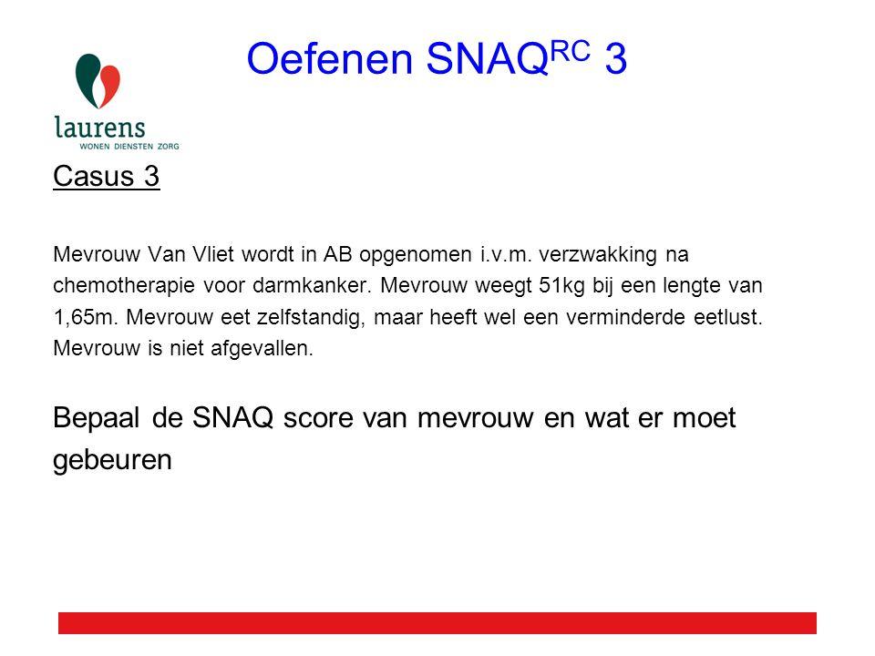 Oefenen SNAQRC 3 Casus 3. Mevrouw Van Vliet wordt in AB opgenomen i.v.m. verzwakking na.