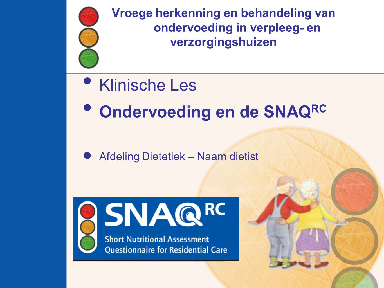 Ondervoeding en de SNAQRC Afdeling Dietetiek – Naam dietist