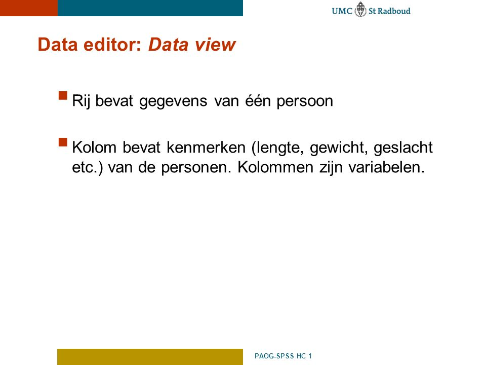 Data editor: Data view Rij bevat gegevens van één persoon