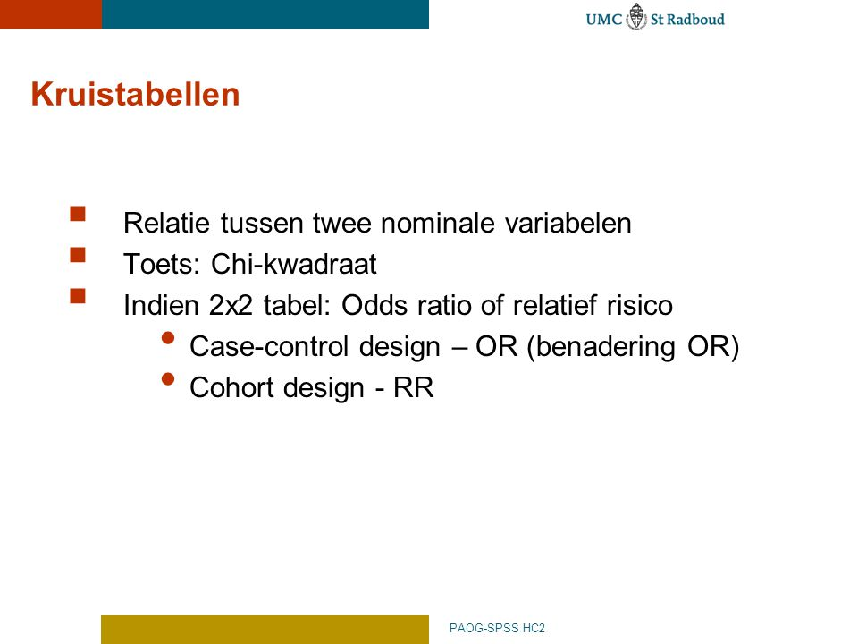 Kruistabellen Relatie tussen twee nominale variabelen