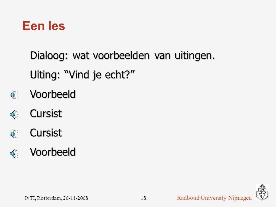 Een les Dialoog: wat voorbeelden van uitingen. Uiting: Vind je echt