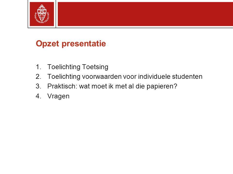 Opzet presentatie Toelichting Toetsing