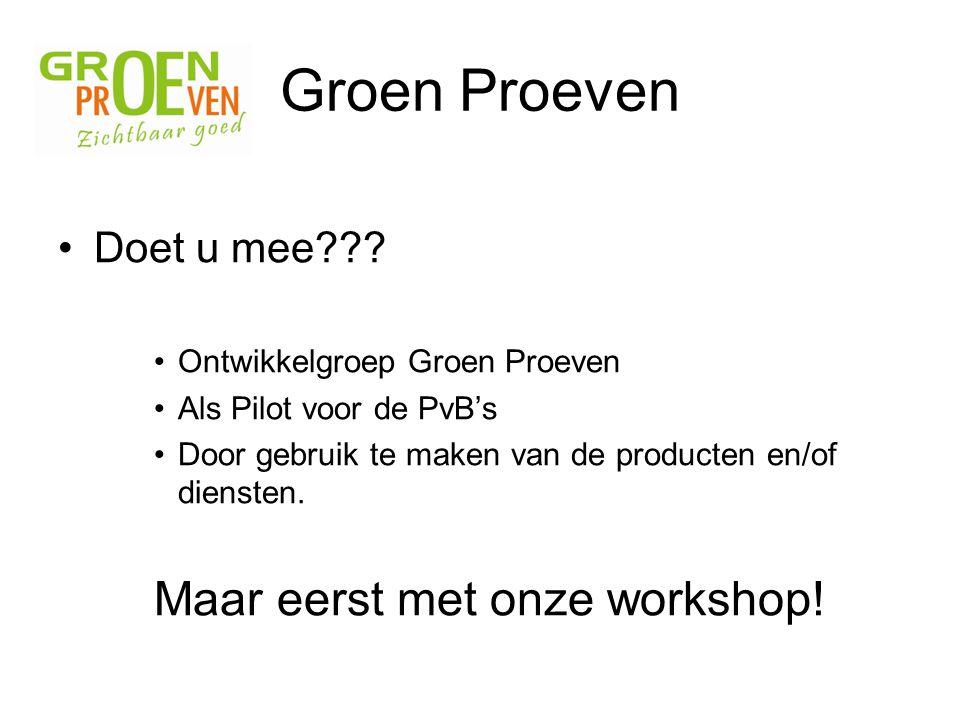 Groen Proeven Maar eerst met onze workshop! Doet u mee