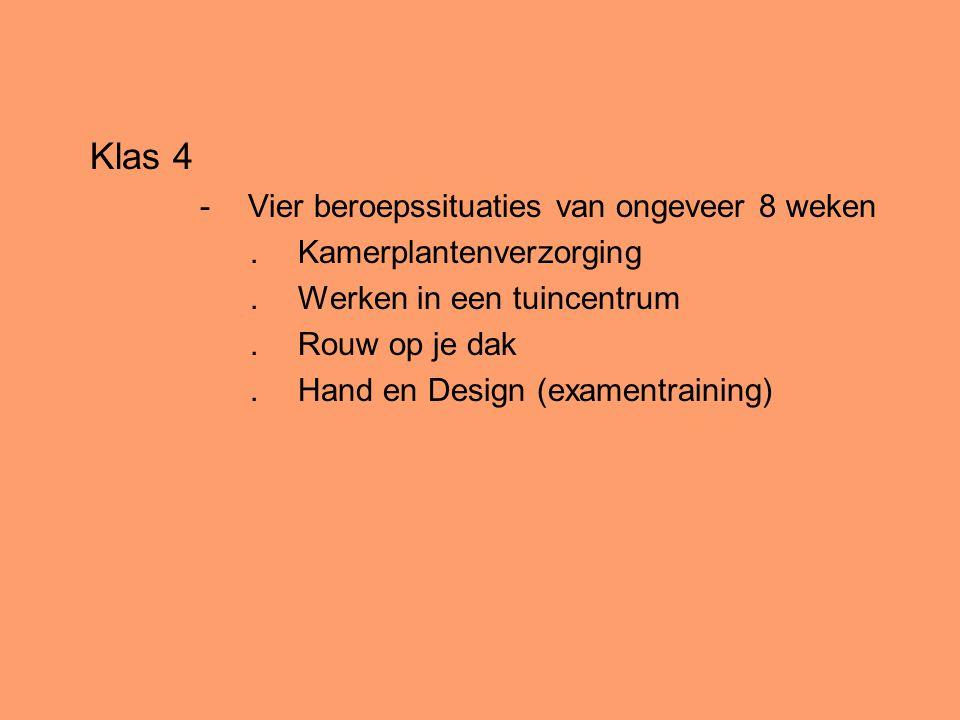 Klas 4 Vier beroepssituaties van ongeveer 8 weken