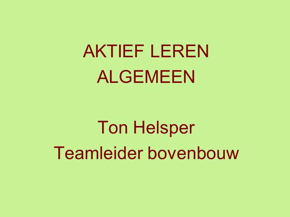 AKTIEF LEREN ALGEMEEN Ton Helsper Teamleider bovenbouw