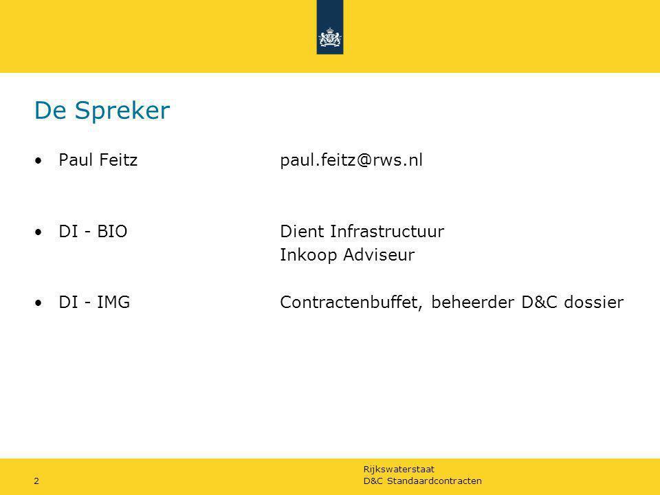 De Spreker Paul Feitz paul.feitz@rws.nl DI - BIO Dient Infrastructuur