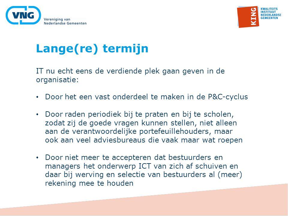 Lange(re) termijn IT nu echt eens de verdiende plek gaan geven in de organisatie: Door het een vast onderdeel te maken in de P&C-cyclus.