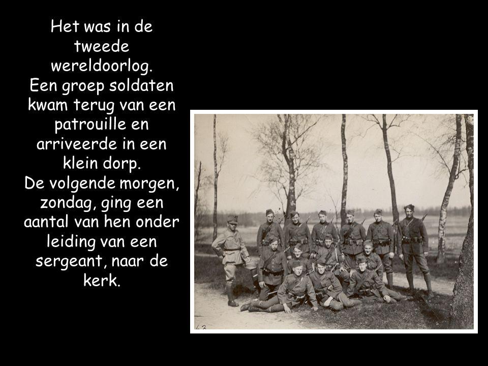 Het was in de tweede wereldoorlog.